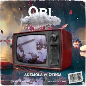 [Music] Ademola Ft Otega – Ori Mp3 Download