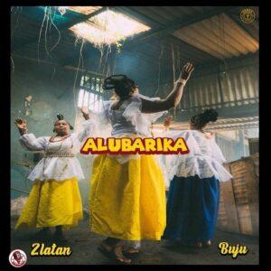 [Music] Zlatan Ft Buju – Alubarika Mp3 Download