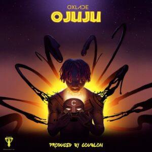 [Music] Oxlade – OJuju Mp3 Download