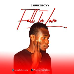 [MUSIC] Chukzboyy – Fall In Love Mp3 Download